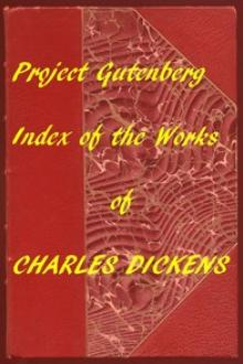 Index of the Project Gutenberg Works of Charles Dickens by Charles Dickens