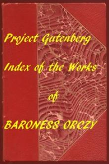 Index of The Project Gutenberg Works of Baroness Orczy by Baroness Emmuska Orczy