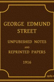 George Edmund Street Unpublished Notes and Reprinted Papers by George Edmund Street, Georgiana Goddard King