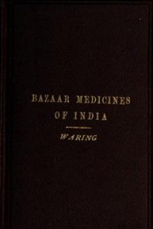 Remarks on the Uses of some of the Bazaar Medicines and Common Medical Plants of India by Edward John Waring