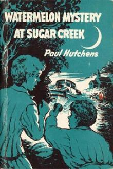 Watermelon Mystery at Sugar Creek by Paul Hutchens