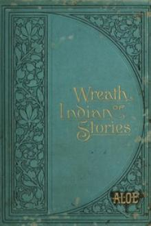 A Wreath of Indian Stories by Charlotte Maria Tucker