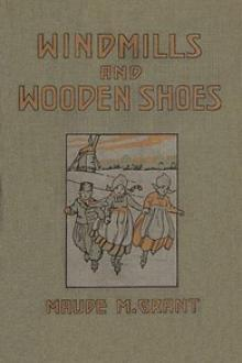 Windmills and wooden shoes by Maude M. Grant