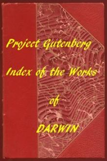 Index of the Project Gutenberg Works of Charles Darwin by Charles Darwin