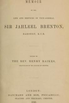 Memoir of the Life and Services of Vice-Admiral Sir Jahleel Brenton, Baronet, K