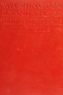 Washington and the Riddle of Peace by H. G. Wells