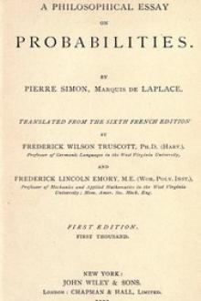 A Philosophical Essay on Probabilities by Pierre Simon, marquis de Laplace