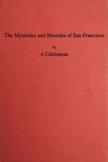 The Mysteries and Miseries of San Francisco by Californian