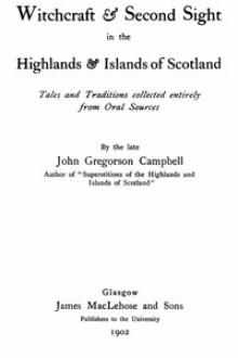 Witchcraft & Second Sight in the Highlands & Islands of Scotland by John Gregorson Campbell