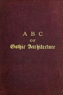 A B C of Gothic Architecture by John H. Parker