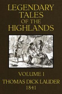 Legendary Tales of the Highlands (Volume 1 of 3) by Thomas Dick Lauder