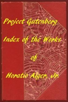 Index of the Project Gutenberg Works of Horatio Alger, Jr
