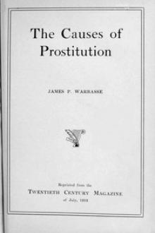 The causes of prostitution by James P. Warbasse