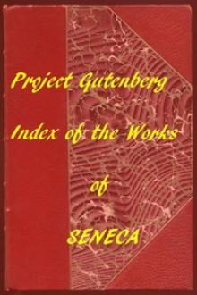 Index of the Project Gutenberg Works of Lucius Annaeus Seneca by Lucius Annaeus Seneca