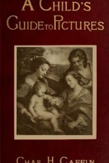 A Child's Guide to Pictures by Charles H. Caffin