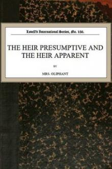 The Heir Presumptive and the Heir Apparent by Margaret Oliphant