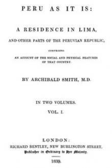 Peru as It Is, Volume I (of 2) by Archibald Smith