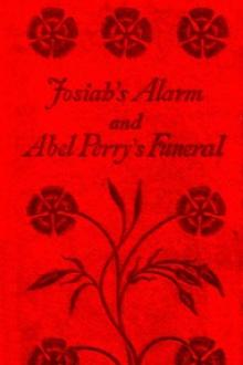 Josiah's Alarm and Abel Perry's Funeral by Mariettta Holley
