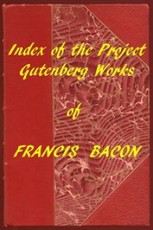 Index of the Project Gutenberg Works of Francis Bacon by Francis Bacon