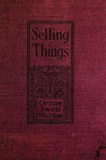 Selling Things by Orison Swett Marden, Joseph F. MacGrail