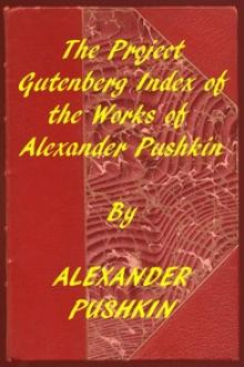 Index of the Project Gutenberg Works of Alexander Pushkin by Aleksandr Sergeevich Pushkin