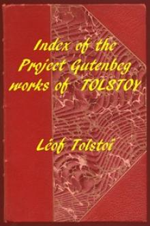 Index of the Project Gutenberg Works of Leon Tolstoy by Léof N. Tolstoï