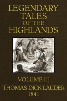 Legendary Tales of the Highlands (Volume 3 of 3) by Thomas Dick Lauder