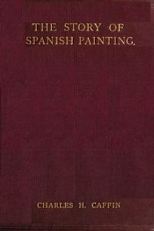 The Story of Spanish Painting by Charles H. Caffin