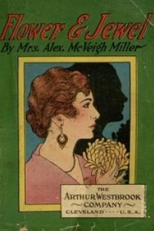 Flower and Jewel by Mrs. Alex. McVeigh Miller