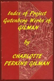 Index of the Project Gutenberg Works of Charlotte Perkins Gilman by Charlotte Perkins Gilman