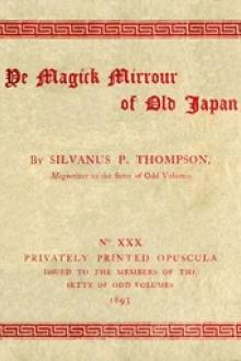 Ye Magick Mirrour of Old Japan by Silvanus Phillips Thompson