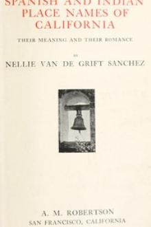 Spanish and Indian place names of California by Nellie Van de Grift Sanchez