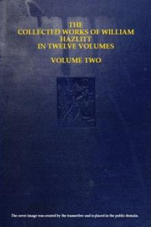 The collected works of William Hazlitt, Vol. 2 by William Hazlitt