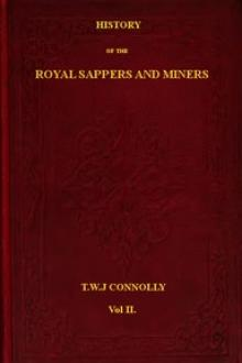 History of the Royal Sappers and Miners, Vol. 2 (of 2) by T. W. J. Connolly
