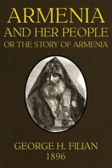 Armenia and Her People by George H. Filian