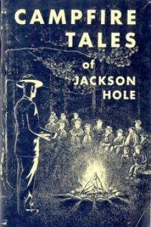 Campfire Tales of Jackson Hole by G. Bryan Harry