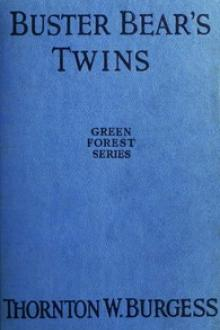 Buster Bear's Twins by Thornton W. Burgess