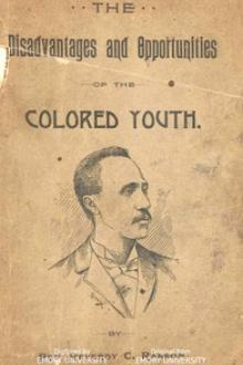 The Disadvantages and Opportunities of the Colored Youth by R. C. Ransom