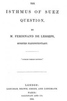 The Isthmus of Suez Question by M. Ferdinand de Lesseps
