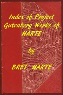 Index of the Project Gutenberg Works of Bret Harte by Bret Harte