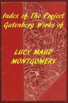 Index of the Project Gutenberg Works of Lucy Maud Montgomery by Lucy Maud Montgomery