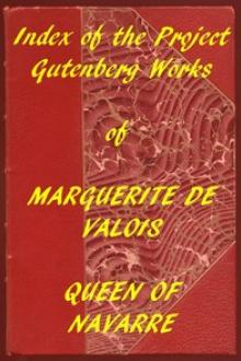 Index of the Project Gutenberg Works of Marguerite by Marguerite de Valois, Queen Of Navarre