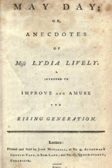 May Day; or, Anecdotes of Miss Lydia Lively by Unknown