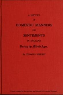 A History of Domestic Manners and Sentiments in England During the Middle Ages by Thomas Wright