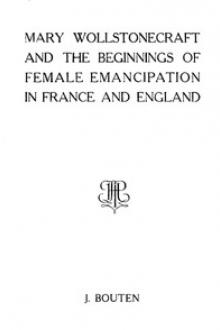 Mary Wollstonecraft and the beginnings of female emancipation in France and England