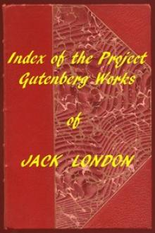Index of the Project Gutenberg Works of Jack London by Jack London