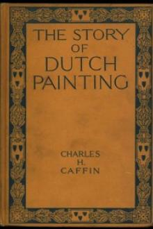 The Story of Dutch Painting by Charles H. Caffin