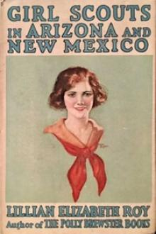 Girl Scouts in Arizona and New Mexico by Lillian Elizabeth Roy