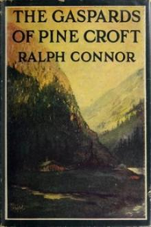 The Gaspards of Pine Croft by Ralph Connor