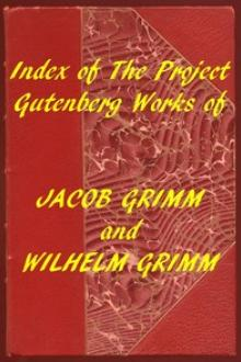 Index of the Project Gutenberg Works of the Brothers Grimm by Wilhelm Grimm, Jacob Grimm